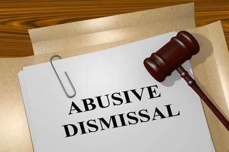 dismissal: 3D illustration of ABUSIVE DISMISSAL title on legal document