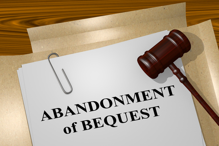 abandonment: 3D illustration of ABANDONMENTof BEQUEST title on legal document Stock Photo