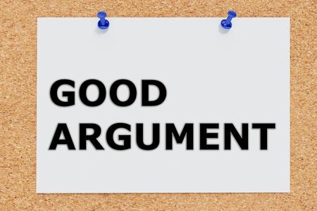 argument: 3D illustration of GOOD ARGUMENT on cork board Stock Photo