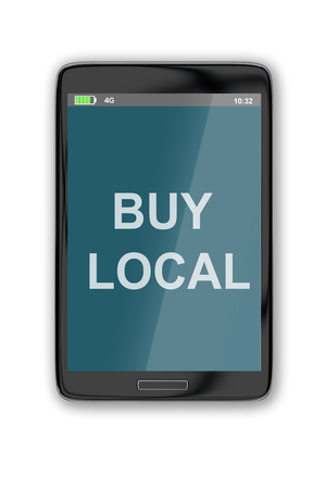 quality regional: 3D illustration of BUY LOCAL title on cellular screen, isolated on white. Communication concept. Stock Photo