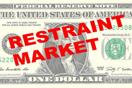 restraint: Render illustration of RESTRAINT MARKET title on One Dollar bill as a background
