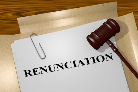 3D illustration of RENUNCIATION title on legal document