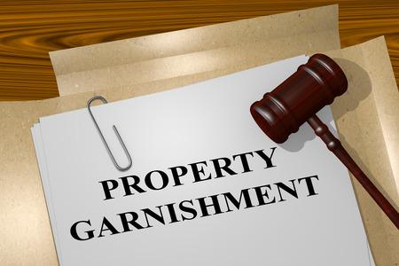 dismissal: 3D illustration of PROPERTY GARNISHMENT title on Legal Documents