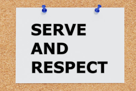 serve: 3D illustration of SERVE AND RESPECT on cork board Stock Photo