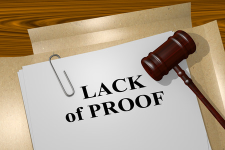 verdicts: 3D illustration of LACK of PROOF title on legal document