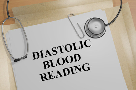 diastolic: 3D illustration of DIASTOLIC BLOOD READING title on a document