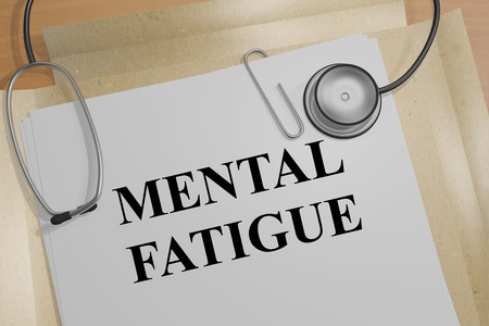 fatigue: 3D illustration of MENTAL FATIGUE title on a document