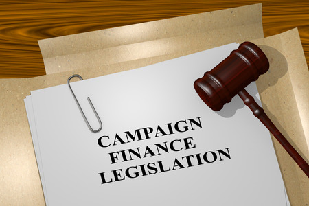 tax policy: 3D illustration of CAMPAIGN FINANCE LEGISLATION title on legal document