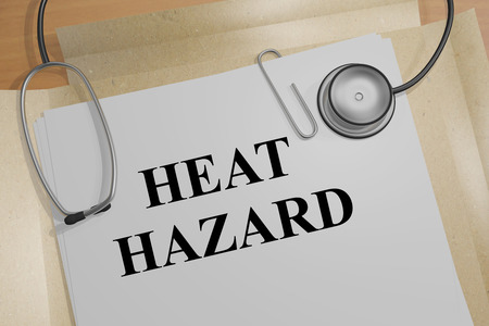 perilous: 3D illustration of HEAT HAZARD title on medical document