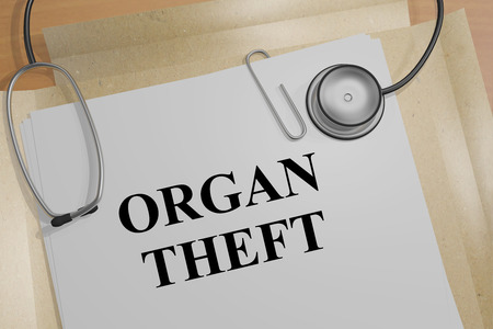 coercion: 3D illustration of ORGAN THEFT title on a document