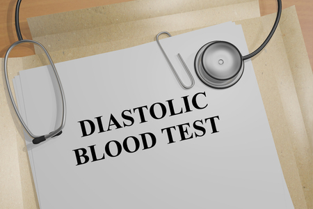 diastolic: 3D illustration of DIASTOLIC BLOOD TEST title on a document