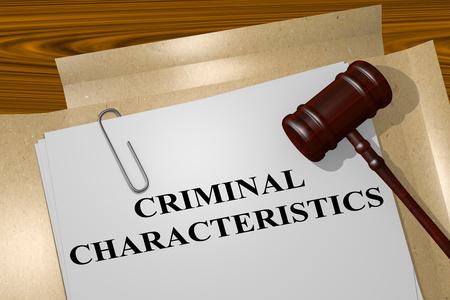 characteristics: 3D illustration of CRIMINAL CHARACTERISTICS title on legal document Stock Photo