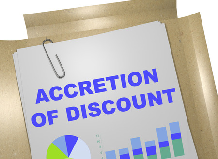 accretion: 3D illustration of ACCRETION OF DISCOUNT title on business document