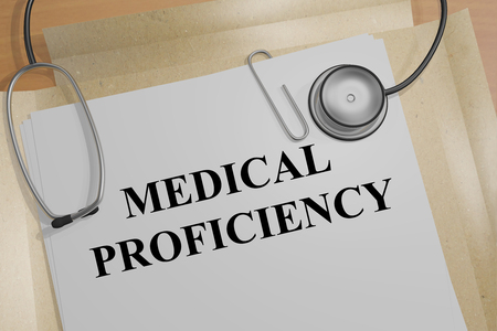 proficiency: 3D illustration of MEDICAL PROFICIENCY title on a document