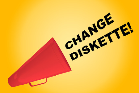 exploit: 3D illustration of CHANGE DISKETTE! title flowing from a loudspeaker. As soon as possible.