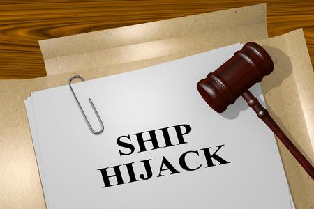 hijack: 3D illustration of SHIP HIJACK title on legal document