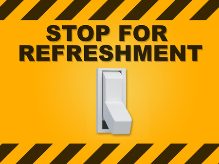 weariness: 3D illustration of STOP FOR REFRESHMENT title above an electric switch on yellow wall
