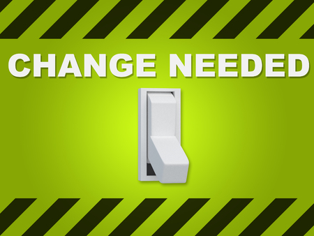 3D illustration of CHANGE NEEDED title above an electric switch on green wall