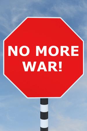 intimidation: 3D illustration of NO MORE WAR! title on road STOP sign