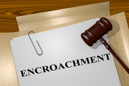 intervene: 3D illustration of ENCROACHMENT title on legal document
