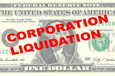 liquidation: Render illustration of CORPORATION LIQUIDATION title on One Dollar bill as a background
