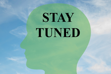 tuned: Render illustration of STAY TUNED script on head silhouette, with cloudy sky as a background.