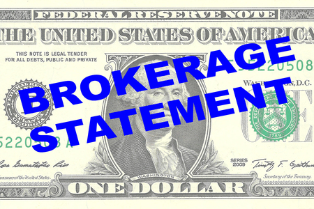brokerage: Render illustration of BROKERAGE STATEMENT title on One Dollar bill as a background