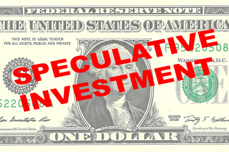 speculative: Render illustration of SPECULATIVE INVESTMENT title on One Dollar bill as a background