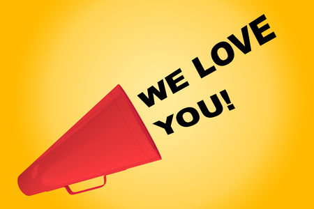 3D illustration of WE LOVE YOU! title flowing from a loudspeaker