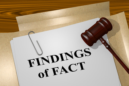 findings: 3D illustration of FINDINGS of FACT title on legal document