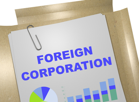"""3D illustration of """"FOREIGN CORPORATION"""" title on business document"""