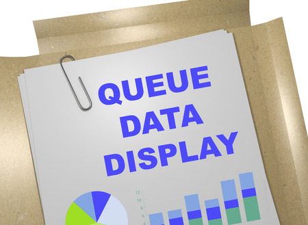 queue: 3D illustration of QUEUE DATA DISPLAY title on business document
