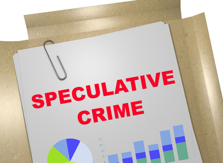 3D illustration of SPECULATIVE CRIME title on business document
