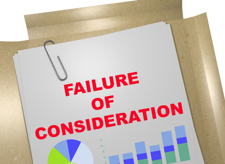 3D illustration of FAILURE OF CONSIDERATION title on business document Stock Photo