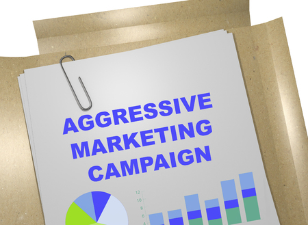 campaign promises: 3D illustration of AGGRESSIVE MARKETING CAMPAIGN title on business document