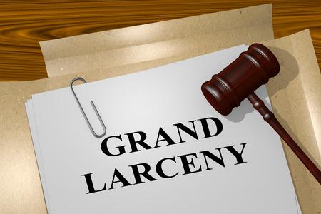 larceny: 3D illustration of GRAND LARCENY title on legal document