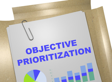 prioritization: 3D illustration of OBJECTIVE PRIORITIZATION title on business document
