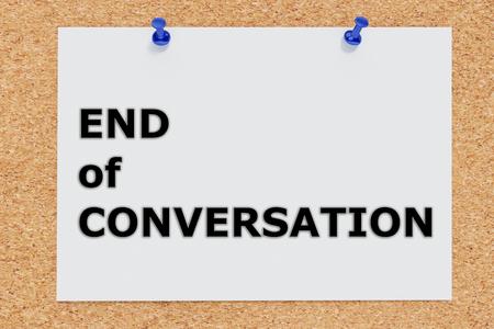 reversing: 3D illustration of END of CONVERSATION on cork board