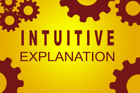 erudition: INTUITIVE EXPLANATION sign concept illustration with red gear wheel figures on yellow background