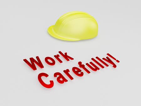 """3D illustratie van """"Werk voorzichtig!"""" titel onder een veiligheidshelm. Veiligheidsconcept."""