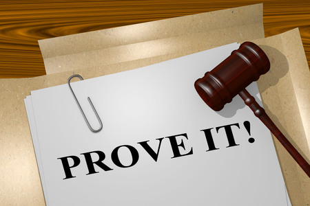 """3D illustration of """"PROVE IT!"""" title on legal document"""