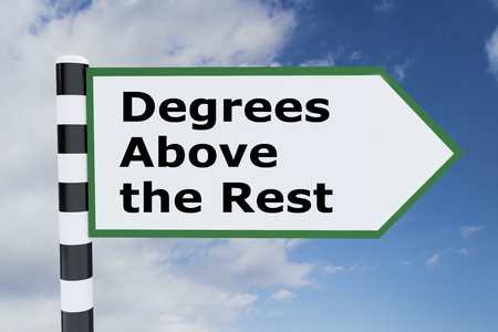 "3D illustration of ""Degrees Above the Rest"" script on road sign"