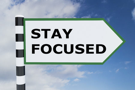 3D illustration of STAY FOCUSED script on road sign