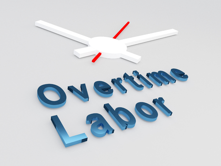 workplace stress: 3D illustration of Overtime Labor title with a clock as a background