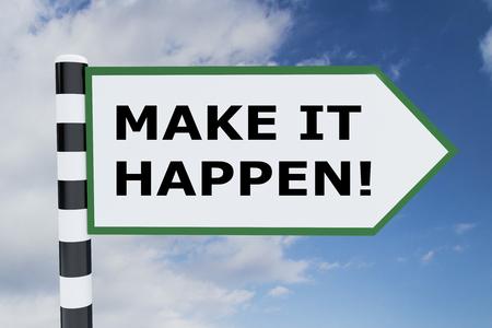 3D illustration of MAKE IT HAPPEN! script on road sign Stock Photo