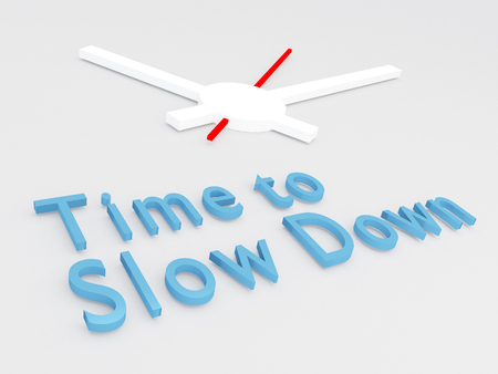 3D illustration of Time to Slow Down title with a clock as a background