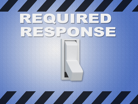 3D illustration of REQUIRED RESPONSE title above an electric switch on green wall