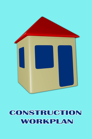 3D illustration of CONSTRUCTION WORKPLAN title under a house, isolated on pale blue.