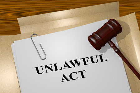 3D illustration of UNLAWFUL ACT title on legal document