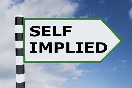 3D illustration of SELF IMPLIED script on road sign